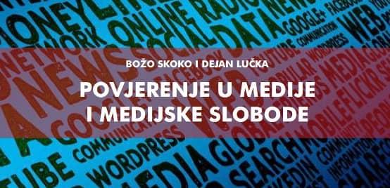Povjerenje u medije i medijske slobode (Dejan Lucka)